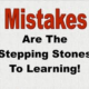 mistakes are the stepping stones to learning